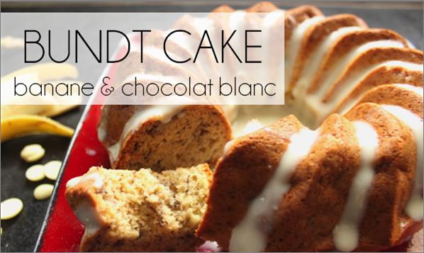 bundt cake banane / chocolat blanc (-27% de calories)