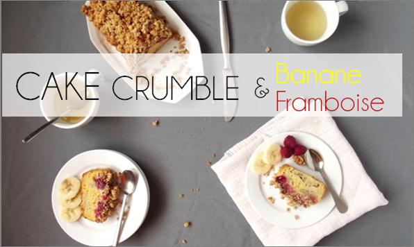 Cake Crumble Banane / Framboise (-51% de calories)
