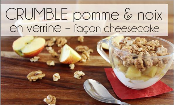 Crumble Pommes / Noix en verrine façon cheese-cake (-47% de calories)