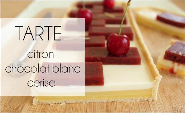 Tarte chocolat blanc / citron / cerises (-41% de calories)