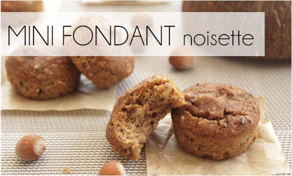 Mini fondant noisette (-32% de calories)