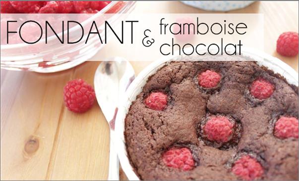 Fondant chocolat / framboise