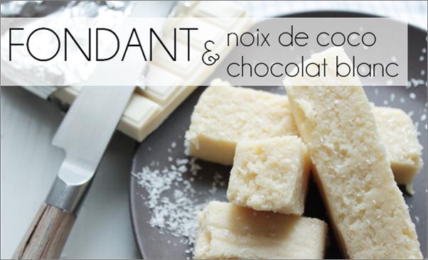Fondant noix de coco / chocolat blanc