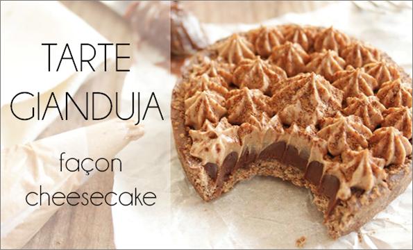 Tarte gianduja façon cheesecake