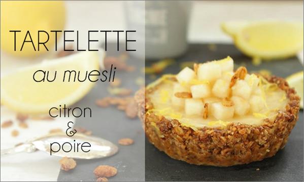 Tartelette citron / poire au muesli - vegan