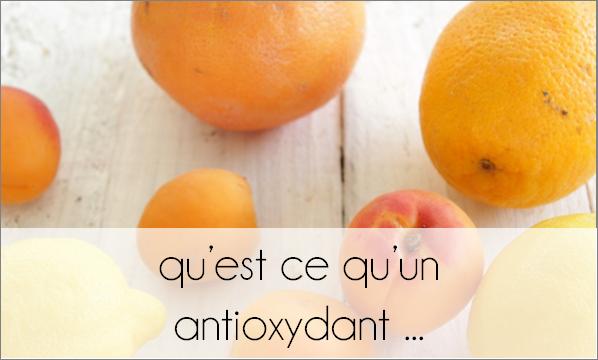 Qu'est ce qu'un antioxydant  ...