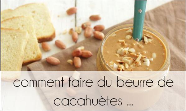 Beurre de cacahuète (comment faire  ...)