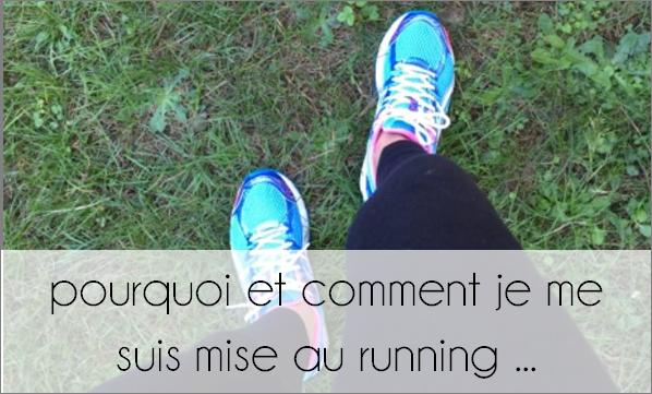 Pourquoi et comment je me suis mise au running  ...