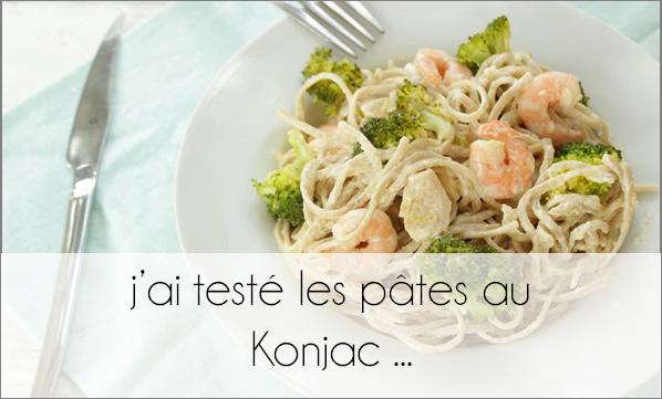 J'ai testé les pâtes au Konjac  ...
