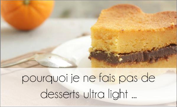 Pourquoi je ne fais pas de desserts ultra light  ...