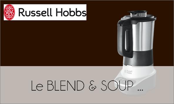 TEST : Le BLEND & SOUP de RUSSELL HOBBS