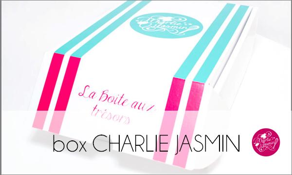 Découverte : La box CHARLIE JASMIN
