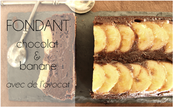 Fondant chocolat / banane / avocat (-42% de calories)