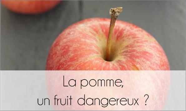 La pomme, un fruit dangereux ?