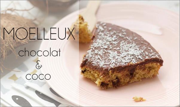Moelleux coco & chocolat (sans beurre)