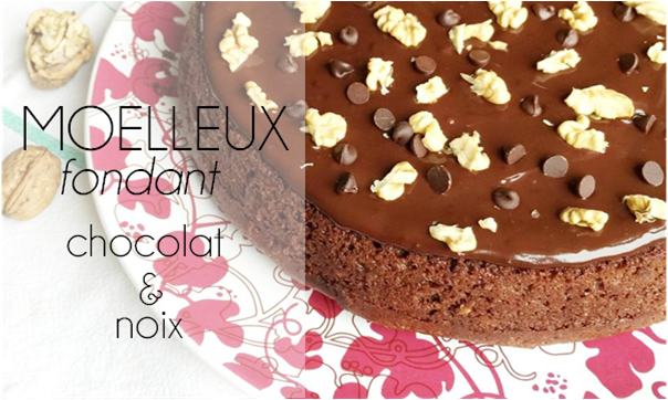 Moelleux fondant chocolat & noix (sans beurre).