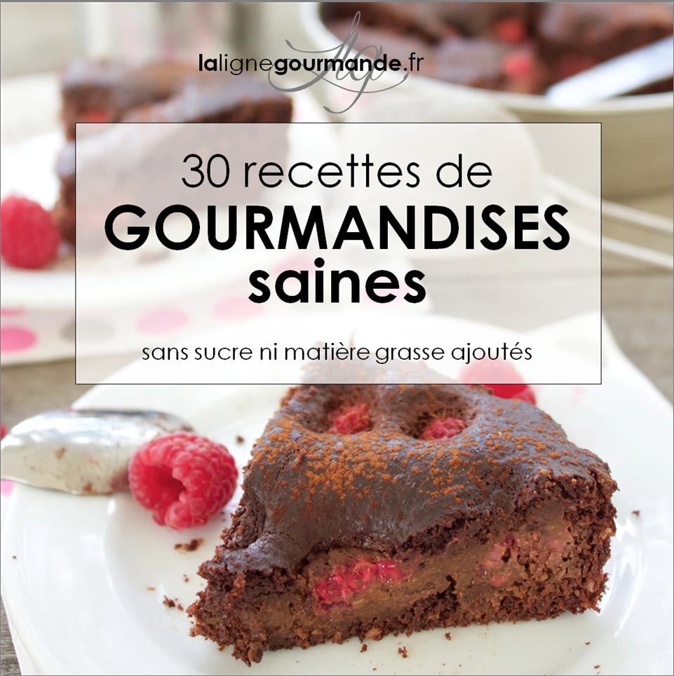 le livre : 30 recettes de GOURMANDISES saines