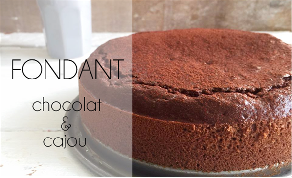 Fondant chocolat & cajou (sans sucre, sans beurre, sans gluten).
