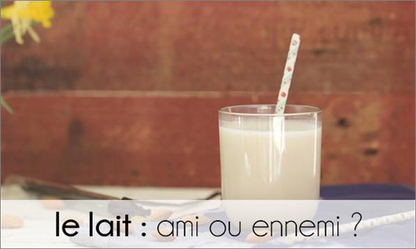 Le lait : ami ou ennemi ?