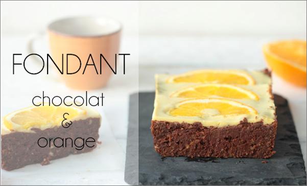 Fondant chocolat & orange (sans sucre, sans beurre et sans gluten).