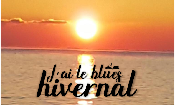 J'ai le blues hivernal ...