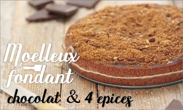 Moelleux fondant chocolat & 4 épices.