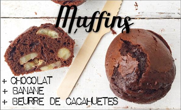 Muffins chocolat & banane & beurre de cacahuète.