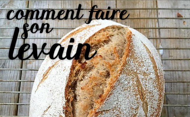 Comment faire son levain (facile & rapide).
